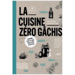 La cuisine zéro gâchis -...